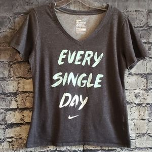 Nike Gray T-shirt words Every Single Day